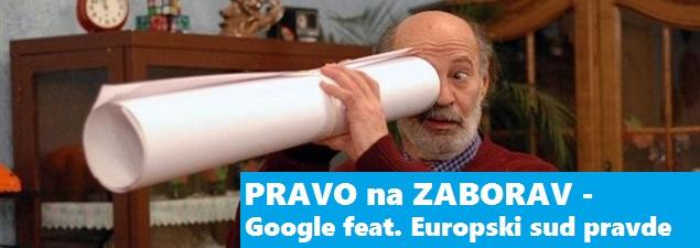 Pravo na zaborav - Google feat. Europski sud pravde