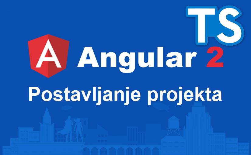 Postavljanje Angular 2 + TypeScript projekta