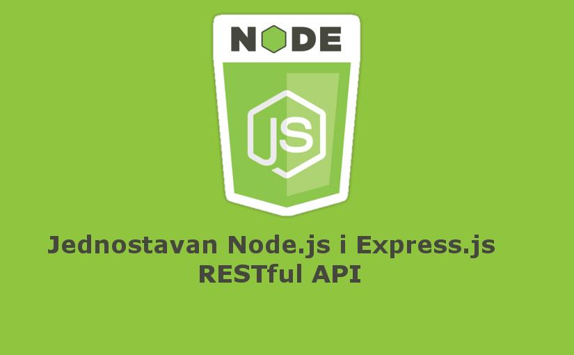 Izrada jednostavnog RESTful API-ja koristeći Node.js i Express.js