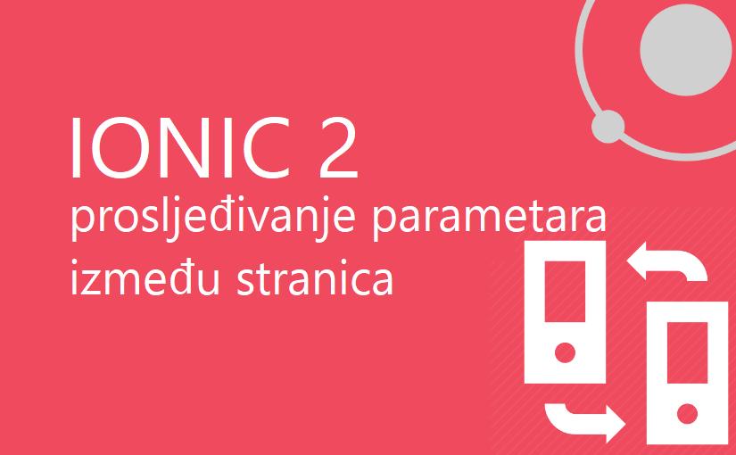 Ionic 2 - prosljeđivanje parametara između stranica