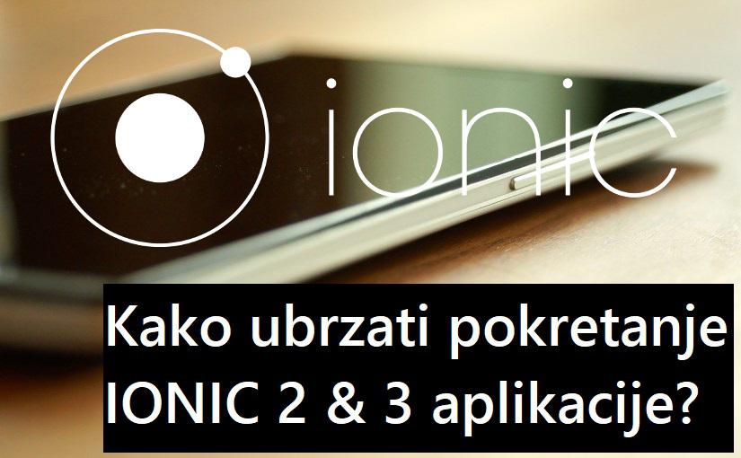 Kako ubrzati pokretanje Ionic 3 aplikacije?