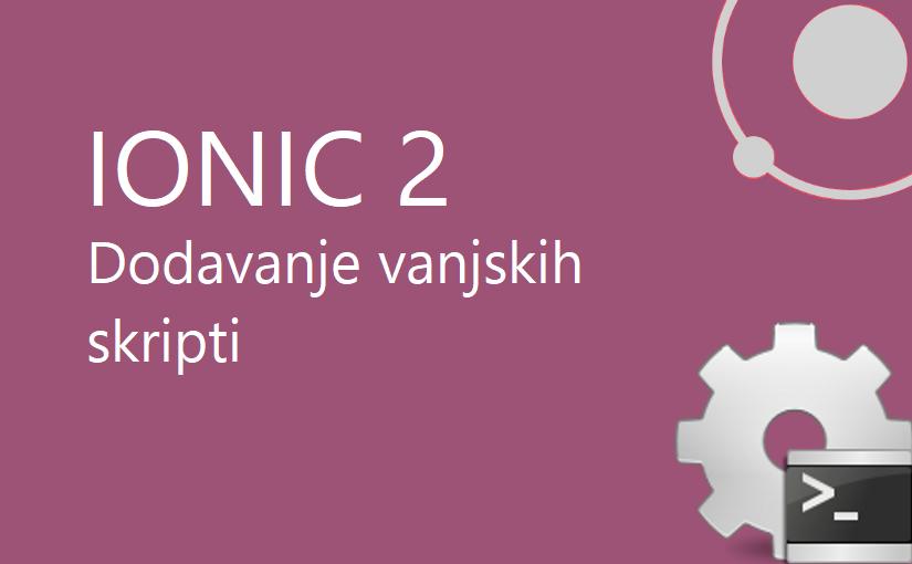 Ionic 2 – Dodavanje vanjskih skripti