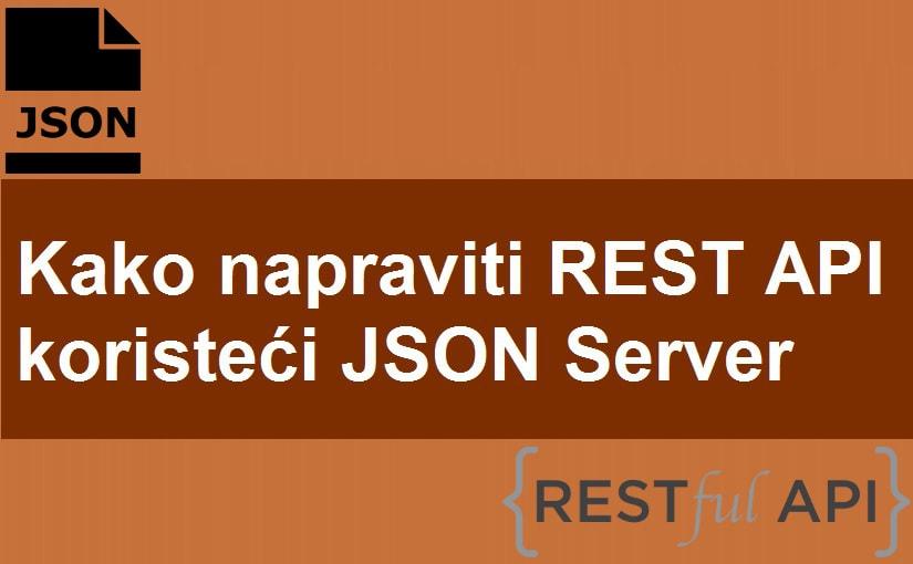 Kako napraviti REST API koristeći JSON Server
