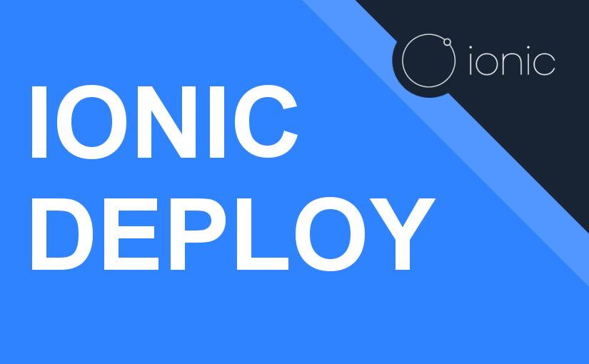 Ionic Deploy – jednostavan i brz način ažuriranja Ionic aplikacije