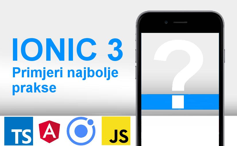 Ionic 3 – Primjeri najbolje prakse