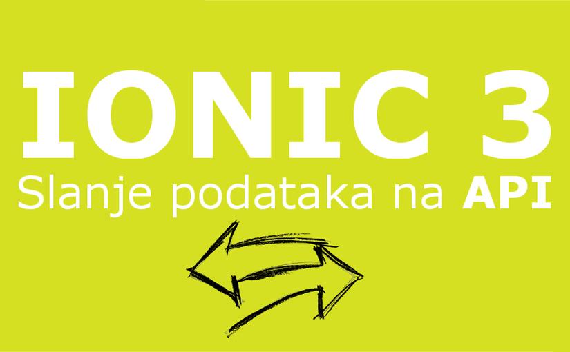 Ionic 3 - Slanje podataka na API