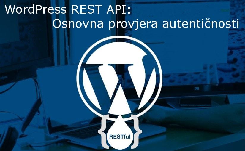 Kako postaviti i koristiti WordPress REST API: Osnovna provjera autentičnosti