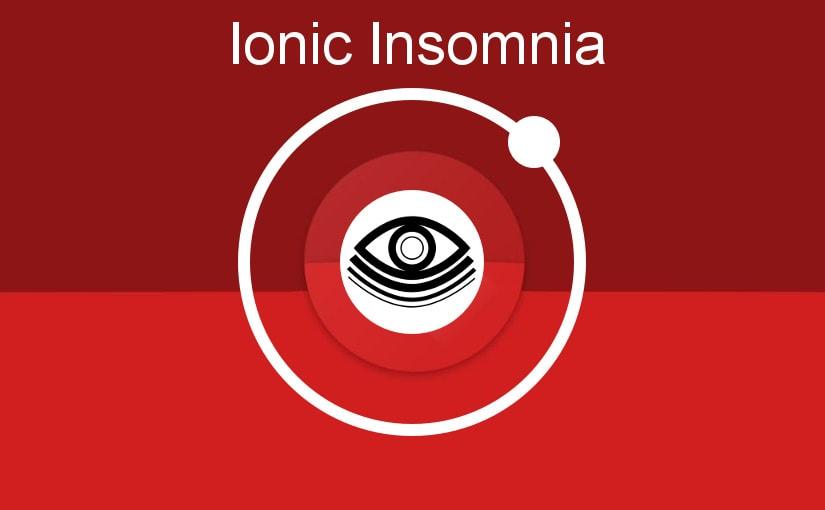 Ionic Insomnia –  Nitko nije lud da spava