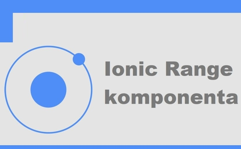 Ionic Range komponenta