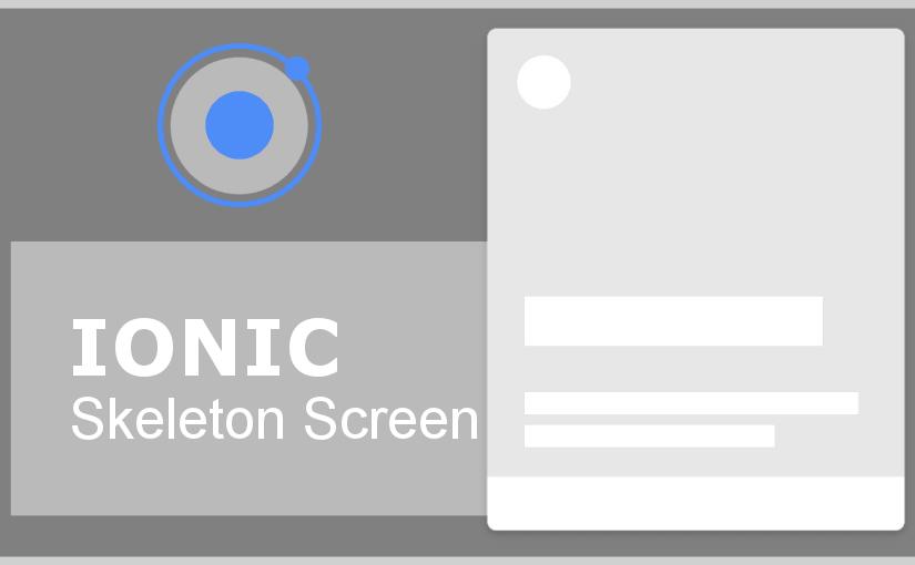 Ionic Skeleton Screen - kako aplikaciju učiniti nevjerojatno brzom