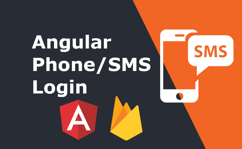 SMS login – Angular & Firebase