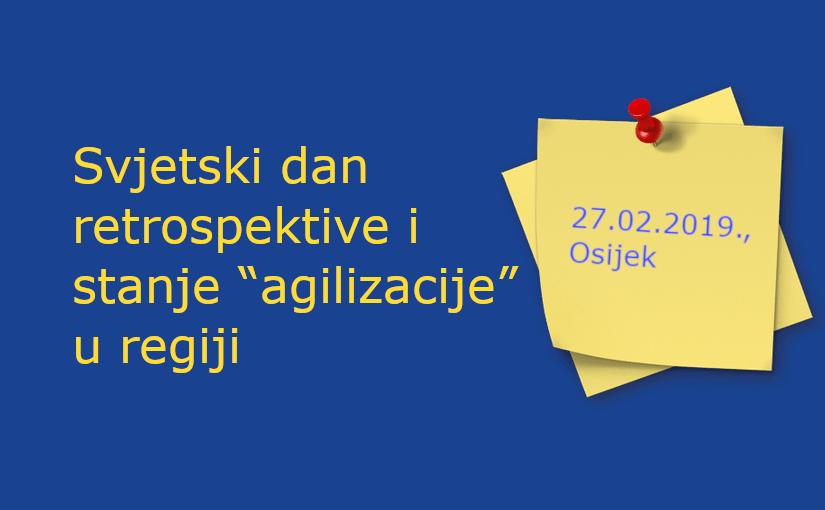 """Svjetski dan retrospektive i stanje """"agilizacije"""" u regiji"""