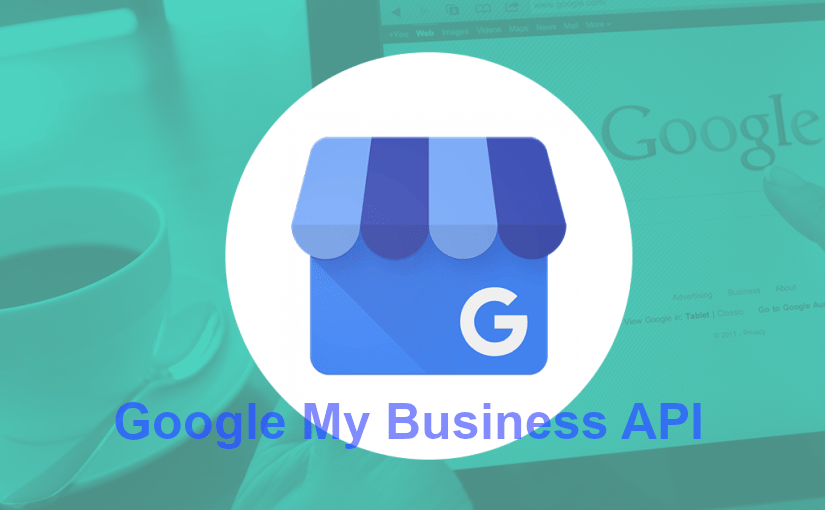 Google My Business API – kako ga aktivirati i koristiti