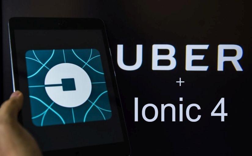 Uber API & Ionic 4