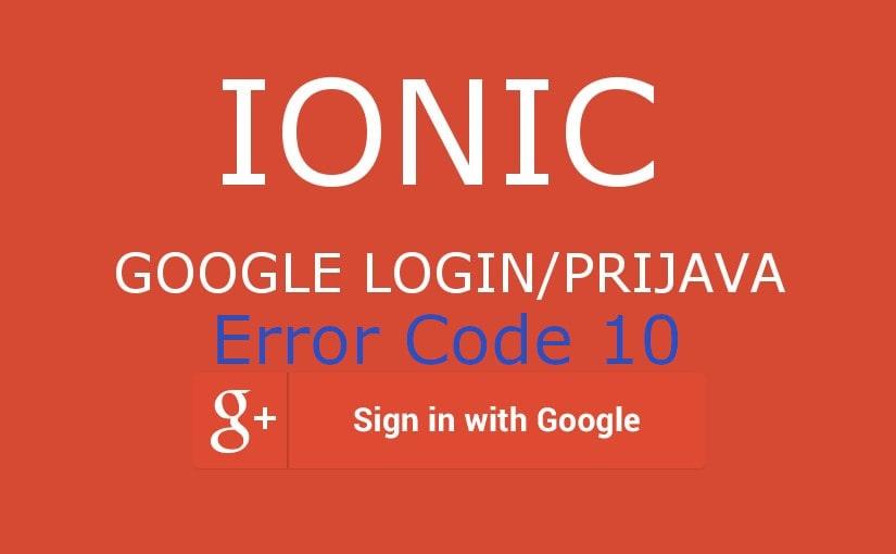 Ionic & Google Firebase login/prijava – Error Code 10