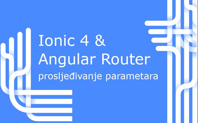 Ionic 4 & Angular Router – prosljeđivanje parametara